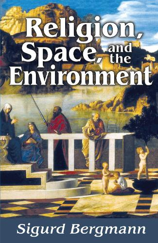 Religion, Space, and the Environment (Hardback)