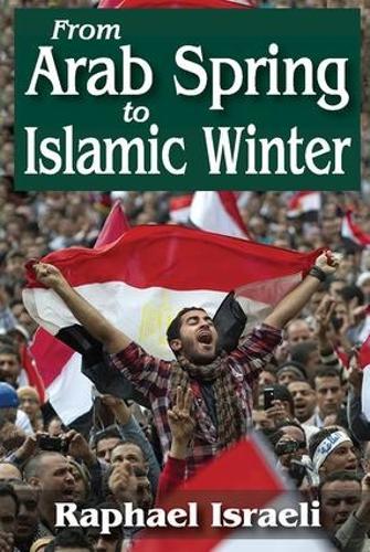 From Arab Spring to Islamic Winter (Hardback)