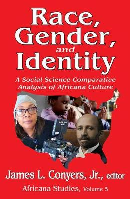 Race, Gender, and Identity: A Social Science Comparative Analysis of Africana Culture - Africana Studies (Paperback)