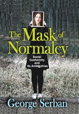 The Mask of Normalcy: Social Conformity and its Ambiguities (Hardback)