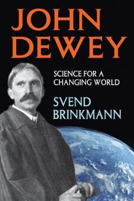 John Dewey: Science for a Changing World - History and Theory of Psychology (Hardback)