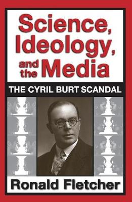 Science, Ideology, and the Media: The Cyril Burt Scandal (Paperback)