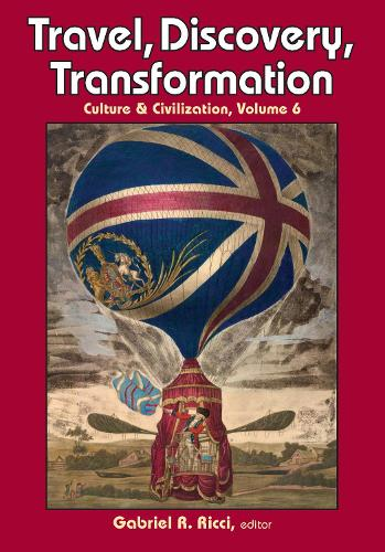 Travel, Discovery, Transformation - Culture and Civilization (Paperback)