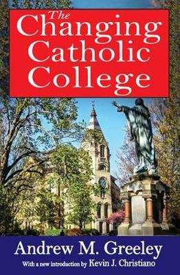 The Changing Catholic College (Paperback)