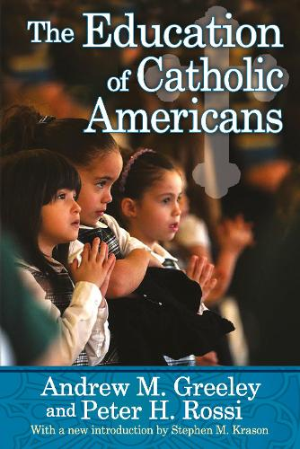 The Education of Catholic Americans (Paperback)