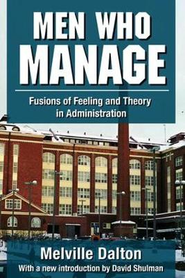 Men Who Manage: Fusions of Feeling and Theory in Administration (Paperback)
