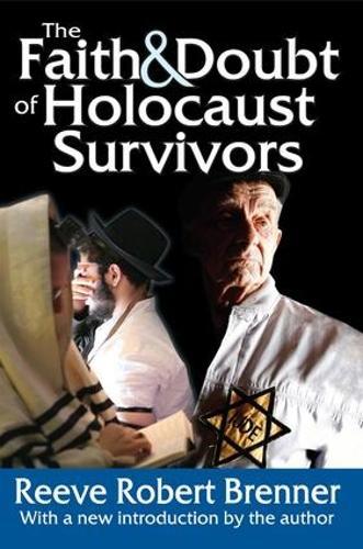 The Faith and Doubt of Holocaust Survivors - Jewish Studies (Paperback)