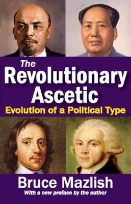 The Revolutionary Ascetic: Evolution of a Political Type (Paperback)