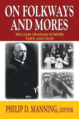 On Folkways and Mores: William Graham Sumner Then and Now (Paperback)