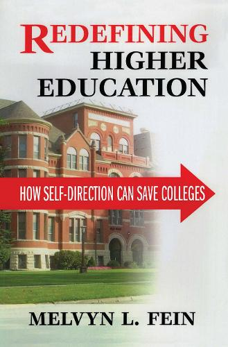 Redefining Higher Education: How Self-Direction Can Save Colleges (Hardback)