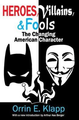 Heroes, Villains, and Fools: The Changing American Character (Paperback)