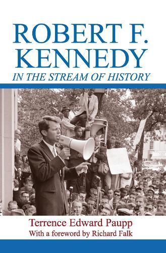 Robert F. Kennedy in the Stream of History (Hardback)
