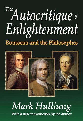 The Autocritique of Enlightenment: Rousseau and the Philosophes (Paperback)