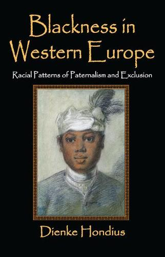 Blackness in Western Europe: Racial Patterns of Paternalism and Exclusion (Hardback)