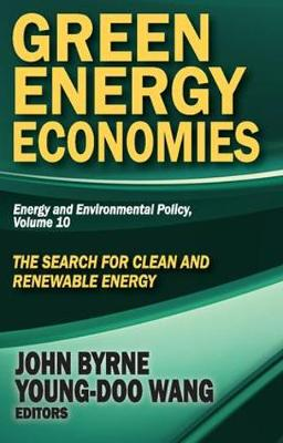 Green Energy Economies: The Search for Clean and Renewable Energy - Energy and Environmental Policy Series 10 (Paperback)