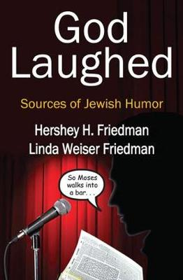 God Laughed: Sources of Jewish Humor - Jewish Studies (Hardback)