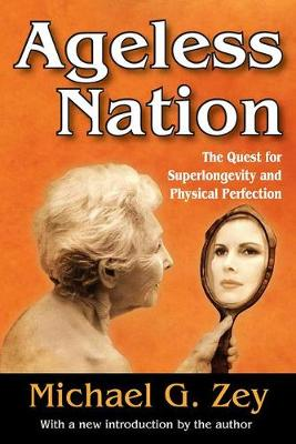 Ageless Nation: The Quest for Superlongevity and Physical Perfection (Paperback)