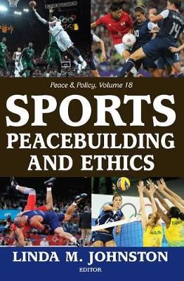 Sports, Peacebuilding and Ethics - Peace and Policy (Paperback)