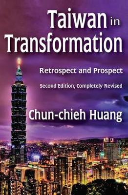 Taiwan in Transformation: Retrospect and Prospect (Hardback)