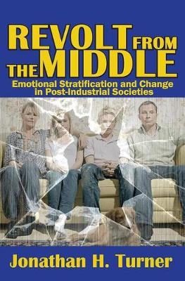 Revolt from the Middle: Emotional Stratification and Change in Post-Industrial Societies (Hardback)