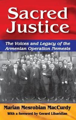 Sacred Justice: The Voices and Legacy of the Armenian Operation Nemesis (Hardback)
