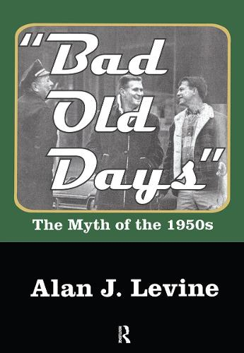 Bad Old Days: The Myth of the 1950s (Paperback)