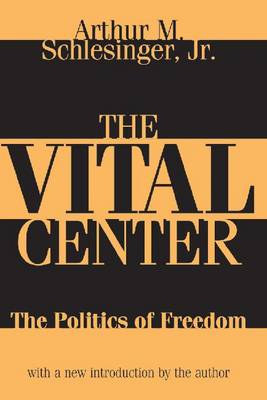 The Vital Center: The Politics of Freedom (Paperback)