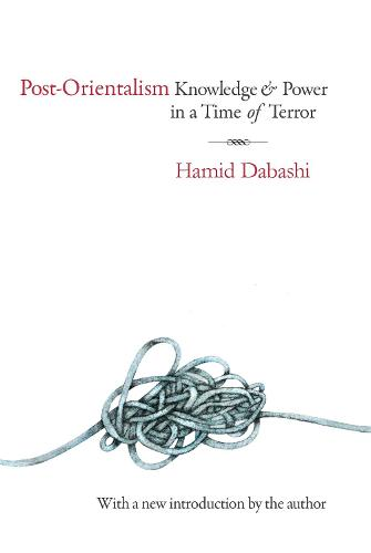 Post-Orientalism: Knowledge and Power in a Time of Terror (Paperback)
