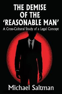 The Demise of the Reasonable Man: A Cross-Cultural Study of a Legal Concept (Paperback)