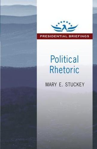 Political Rhetoric: A Presidential Briefing Book (Paperback)