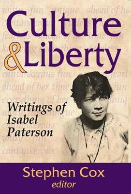 Culture and Liberty: Writings of Isabel Paterson (Paperback)