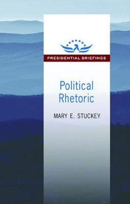 Political Rhetoric: A Presidential Briefing Book (Hardback)