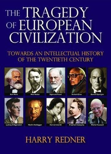 The Tragedy of European Civilization: Towards an Intellectual History of the Twentieth Century (Hardback)