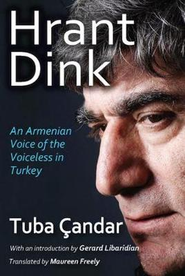 Hrant Dink: An Armenian Voice of the Voiceless in Turkey (Paperback)