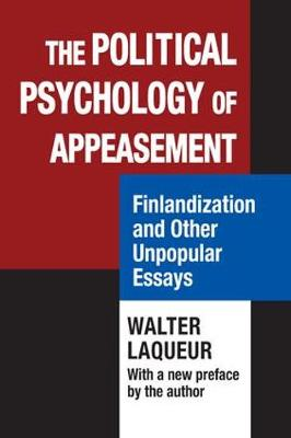 The Political Psychology of Appeasement: Finlandization and Other Unpopular Essays (Paperback)