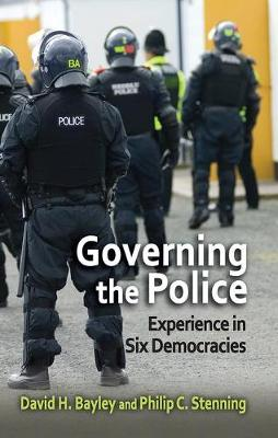 Governing the Police: Experience in Six Democracies (Hardback)