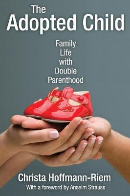 The Adopted Child: Family Life with Double Parenthood - Marriage and Family Studies Series (Paperback)