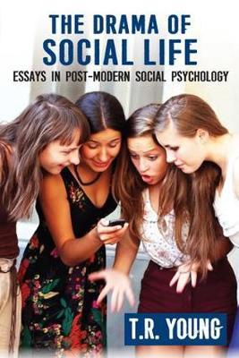 The Drama of Social Life: Essays in Post-Modern Social Psychology (Paperback)