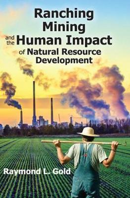 Ranching, Mining, and the Human Impact of Natural Resource Development (Paperback)