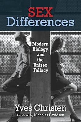 Sex Differences: Modern Biology and the Unisex Fallacy (Paperback)