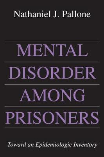 Mental Disorder Among Prisoners: Toward an Epidemiologic Inventory (Paperback)