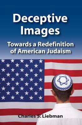Deceptive Images: Towards a Redefinition of American Judaism (Paperback)