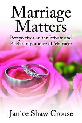 Marriage Matters: Perspectives on the Private and Public Importance of Marriage (Paperback)