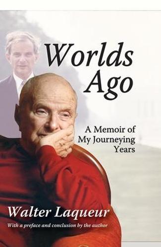 Worlds Ago: A Memoir of My Journeying Years (Hardback)
