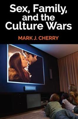 Sex, Family, and the Culture Wars (Paperback)