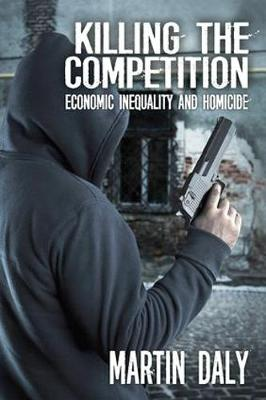Killing the Competition: Economic Inequality and Homicide (Paperback)