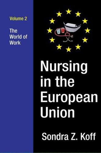 Nursing in the European Union: The World of Work (Hardback)