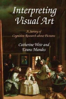 Interpreting Visual Art: A Survey of Cognitive Research About Pictures (Hardback)