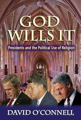 God Wills it: Presidents and the Political Use of Religion - American Presidents Series (Paperback)