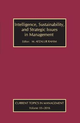 Intelligence, Sustainability, and Strategic Issues in Management: Current Topics in Management - Current Topics in Management (Hardback)